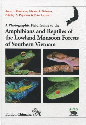 A Photographic Field Guide to the Amphibians and Reptiles of the Lowland Monsoon Forests of Vietnam